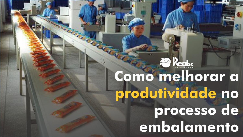 como melhorar a produtividade no processo de embalamento